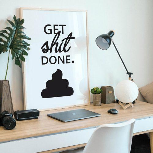 poster get shit done kantoor