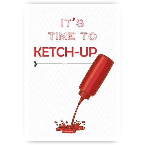 Poster time to ketchup
