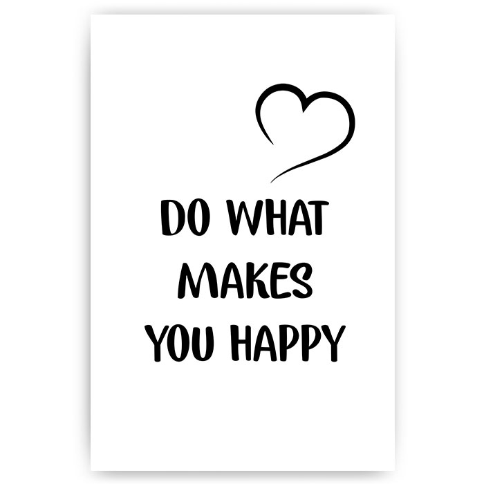 do what makes you happy tekstposter