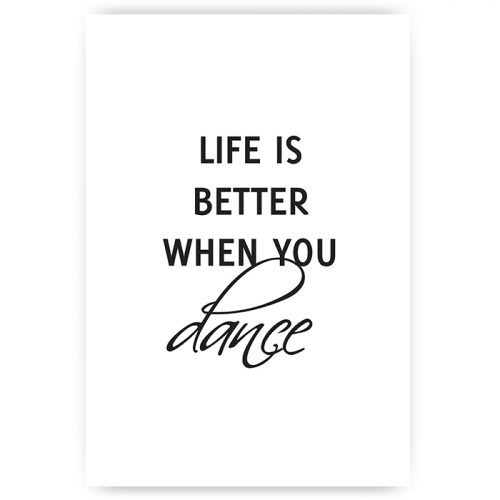 poster tekst life is better when you dance