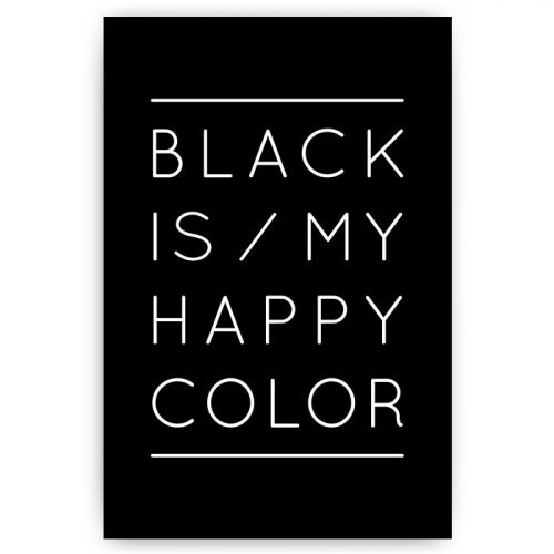 poster black is my happy color