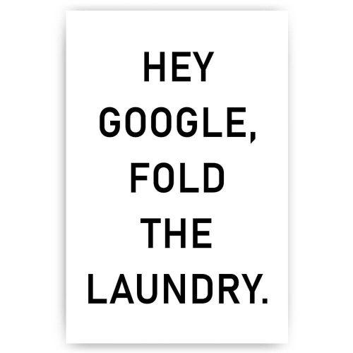 Poster Hey Google fold laundry